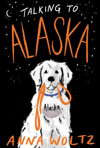 Talking to Alaska - Best Middle Grade Books About Dogs