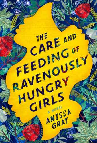 the care and feeding of ravenously hungry girls - Books Like An American Marriage