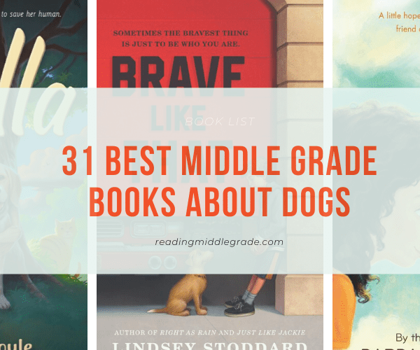 31 Best Middle Grade Books About Dogs