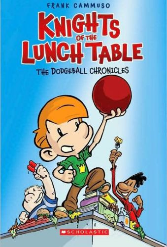 Knights of the Lunch Table: No. 1 (The Dodgeball Chronicles) - graphic novels for elementary