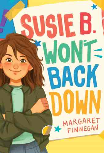 Susie B. Won't Back Down - Best Middle Grade Books Releasing in Fall 2021