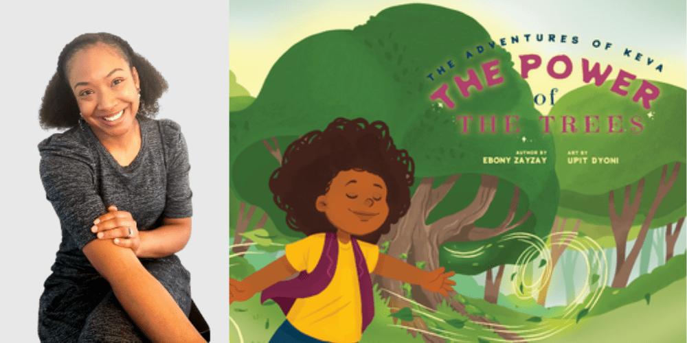 The Power of The Trees - Ebony Zayzay - Author Interview