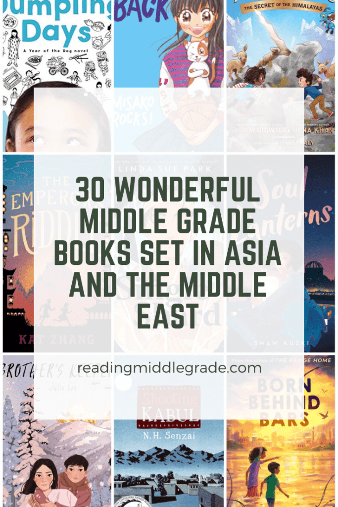 30 Wonderful Middle Grade Books Set in Asia and the Middle East