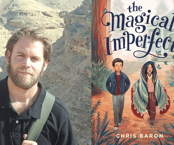 Chris Baron on The Magical Imperfect (+ Giveaway!)