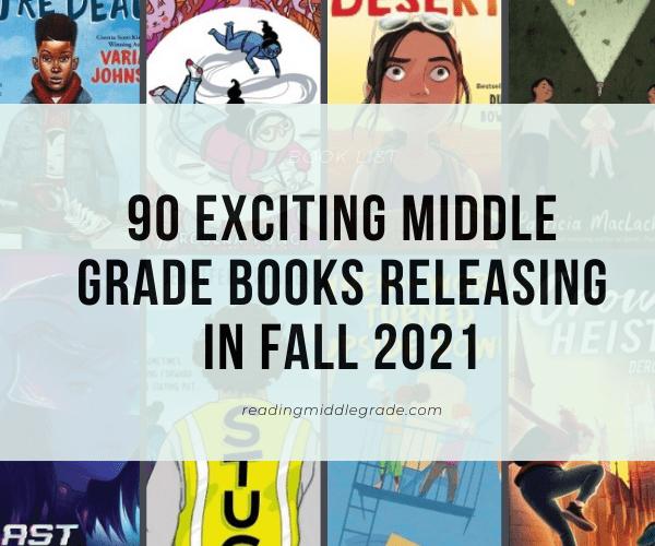 90 Best Middle Grade Books Releasing in Fall 2021
