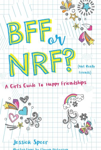 BFF or NRF (Not Really Friends): A Girl's Guide to Happy Friendships