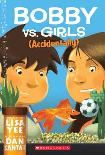Bobby vs. Girls (Accidentally) - Best Chapter Books for Third Graders