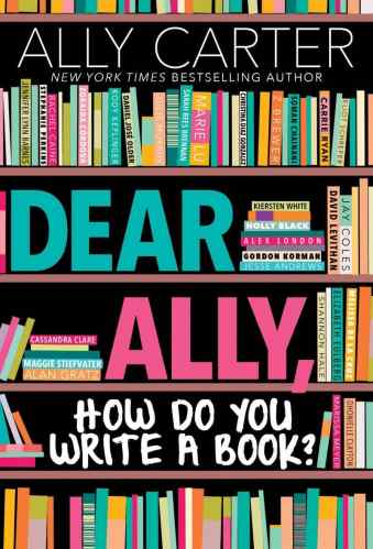 Dear Ally, How Do You Write a Book? - The Best of Middle Grade Non-Fiction