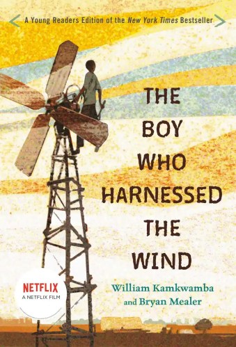 The Boy Who Harnessed the Wind (Young Readers Edition) - The Best of Middle Grade Non-Fiction