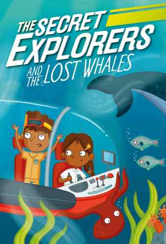 The Secret Explorers and the Lost Whales - Best Chapter Books for Third Graders