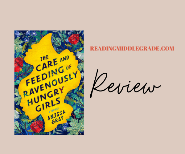 Review| The Care and Feeding of Ravenously Hungry Girls