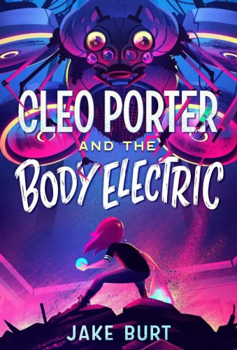 Cleo Porter and the Body Electric - Middle Grade Action and Adventure Books