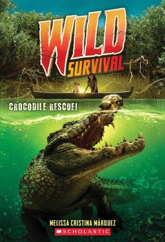 Crocodile Rescue! (Wild Survival #1) - Middle Grade Action and Adventure Books