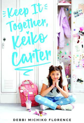 Keep It Together, Keiko Carter - 55 Best Upper Middle-Grade Books