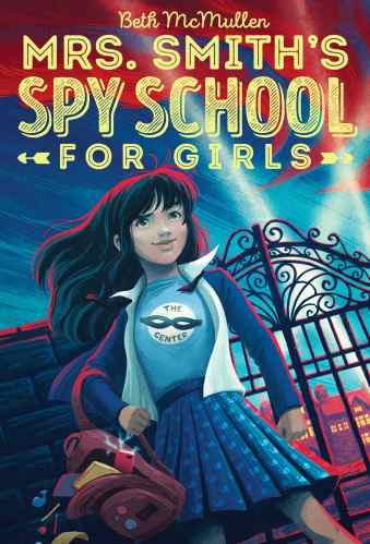 Mrs. Smith's Spy School for Girls - Middle Grade Action and Adventure Books