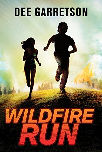 Wildfire Run - Middle Grade Action and Adventure Books