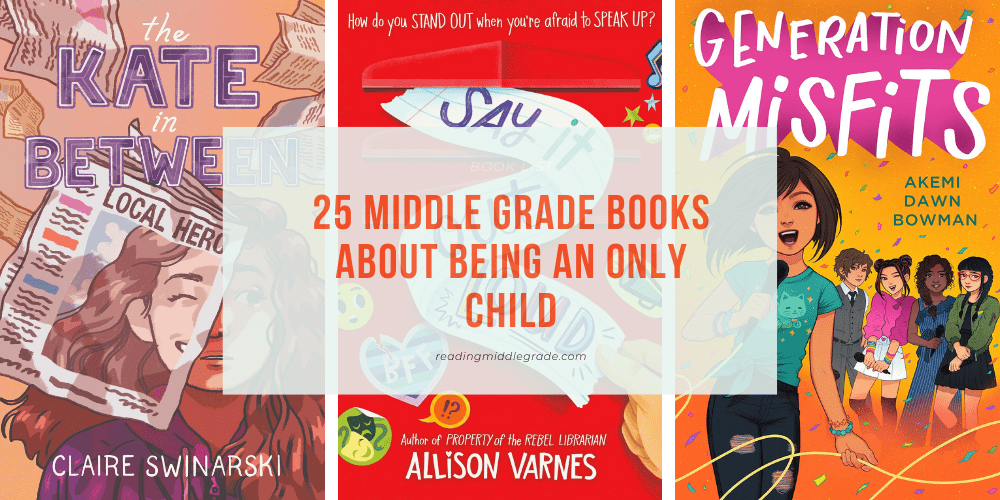 25 Middle Grade Books About Being an Only Child
