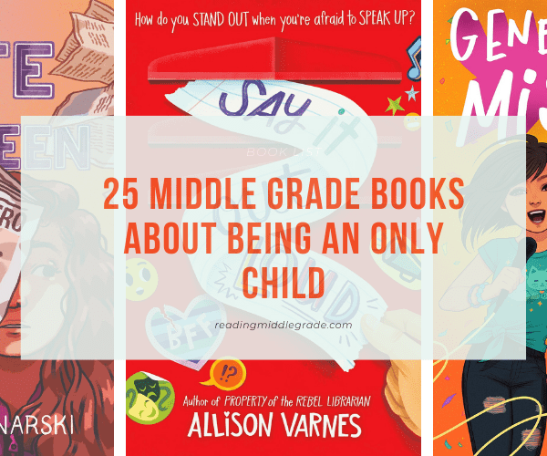 Best Middle Grade Books About Being an Only Child