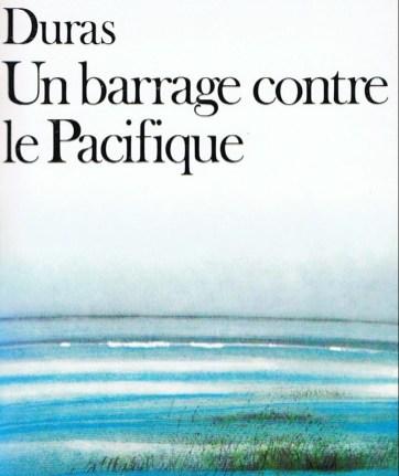 """""""Un barrage contre le Pacifique"""" de Marguerite Duras"""