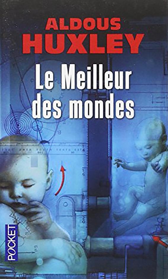 """Aldous Huxley """"Le Meilleur des Mondes"""""""