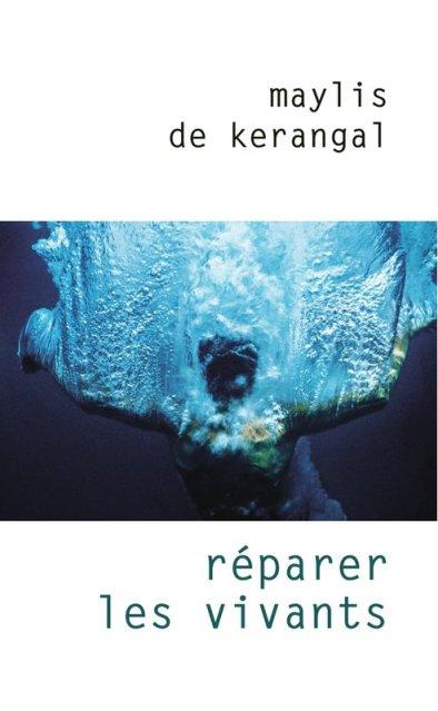 """Maylis de Kerangal """"Réparer les vivants"""""""