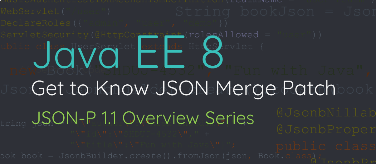 Get to Know JSON Merge Patch: JSON-P 1 1 Overview Series