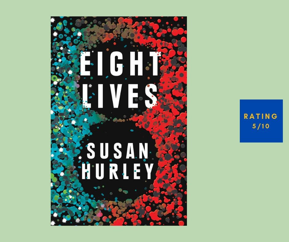 Susan Hurley Eight Lives review