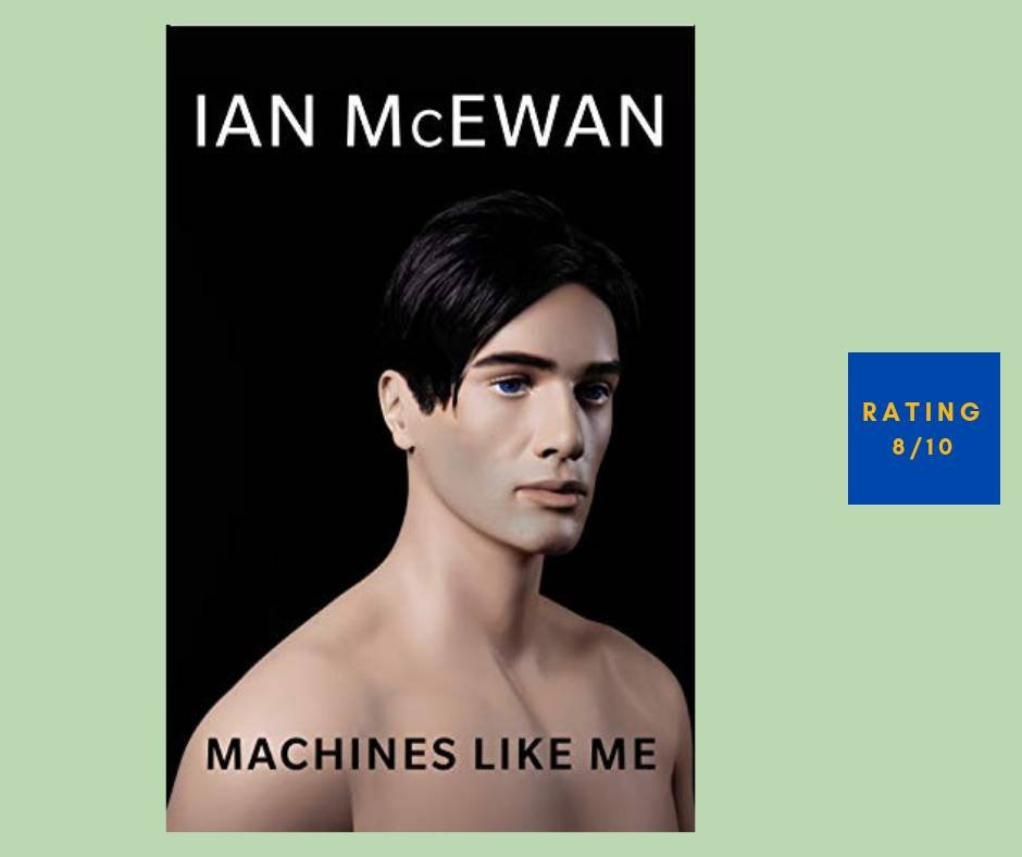 Ian McEwan Machines Like Me review