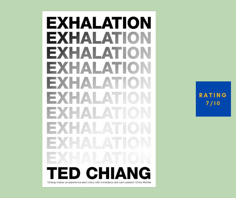 Ted Chiang Exhalation review