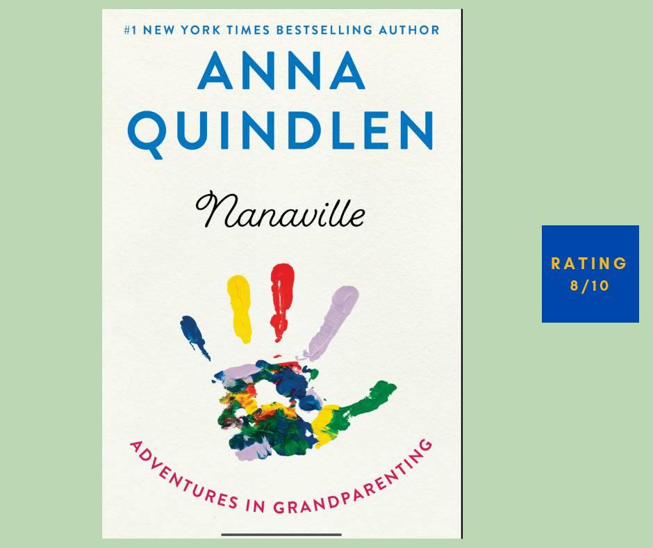 Anna Quindlen Nanaville review