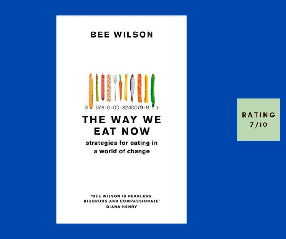 Bee Wilson The Way We Eat Now review