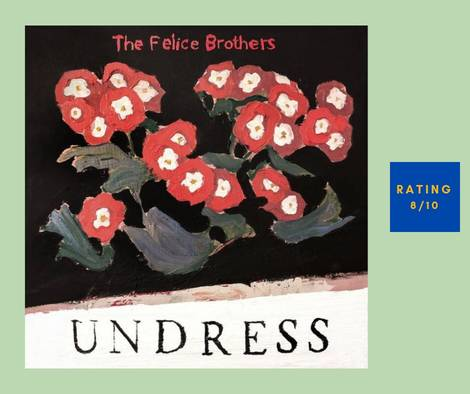 The Felice Brothers Undress review