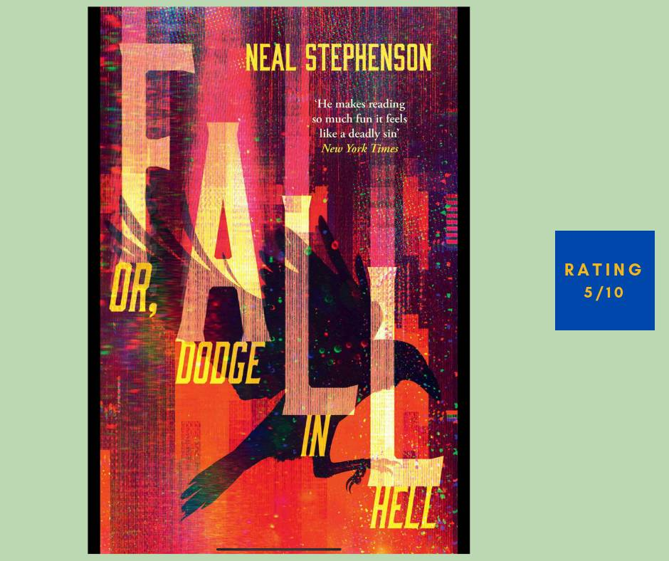 Neal Stephenson Fall or Dodge in Hell review
