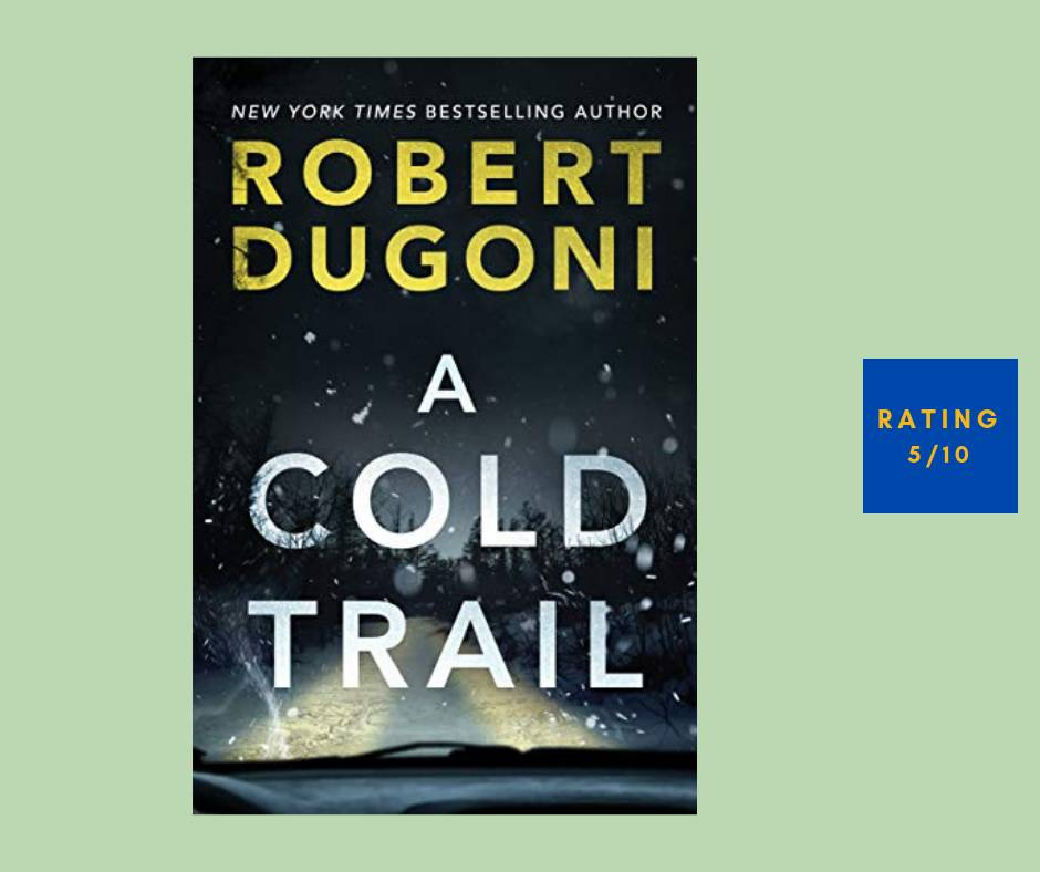 Robert Dugoni A Cold Trail review