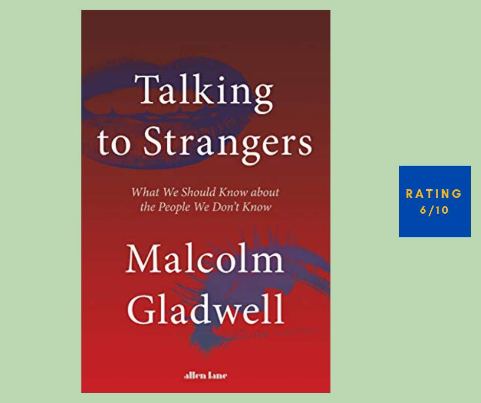 Malcolm Gladwell Talking to Strangers review