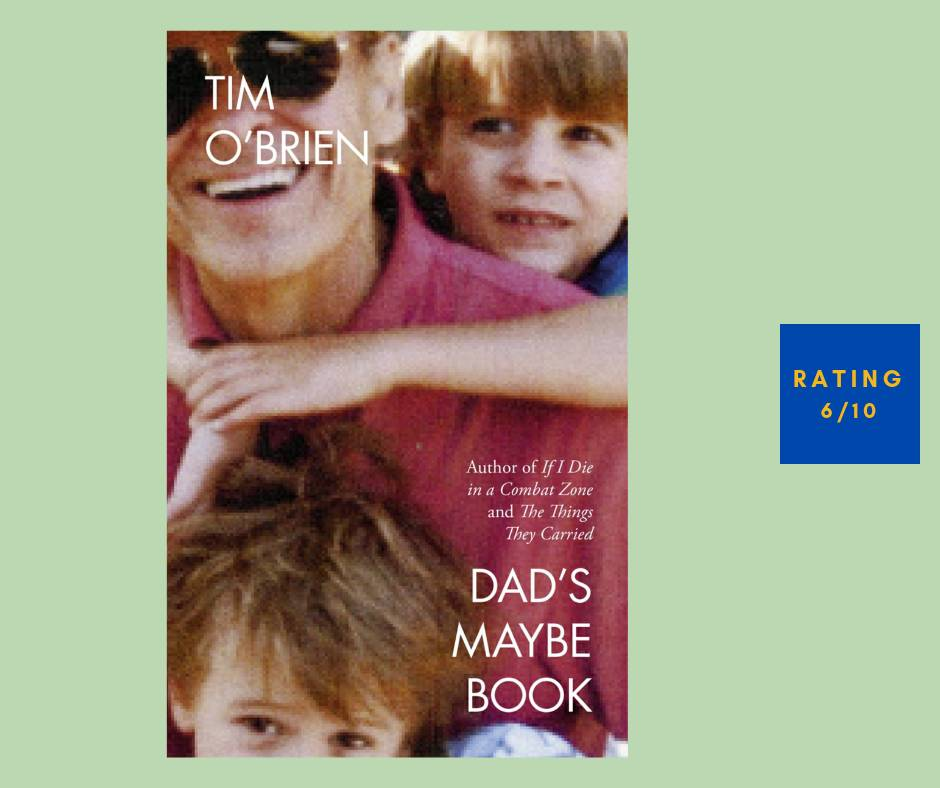 Tim O'Brien Dad's Maybe Book review