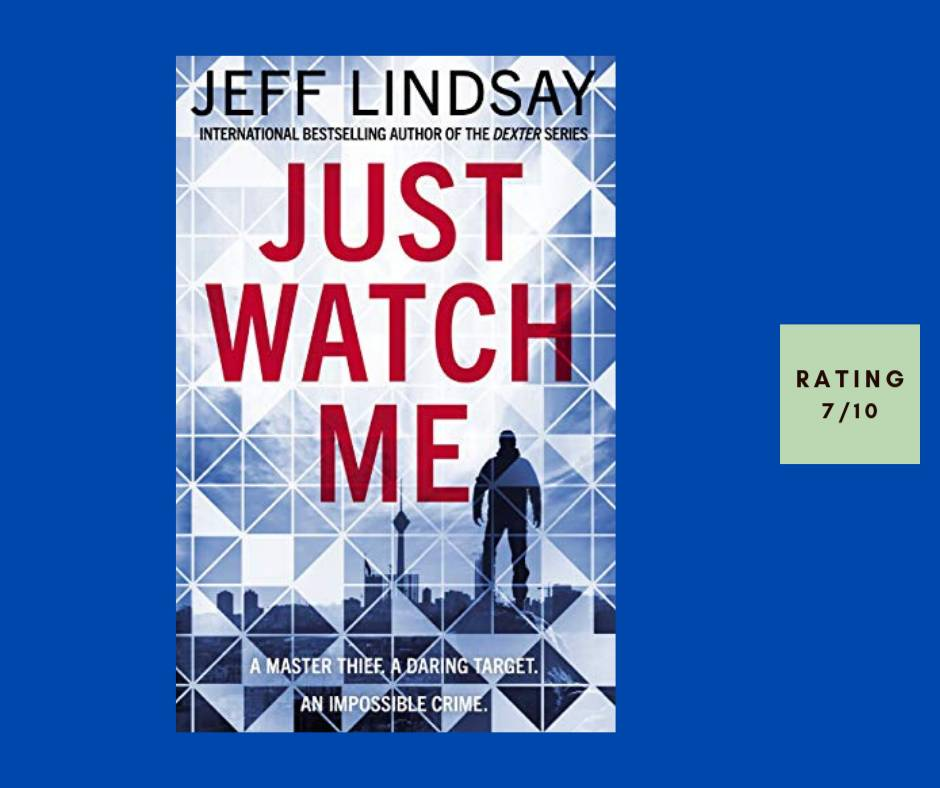 Jeff Lindsay Just Watch Me review