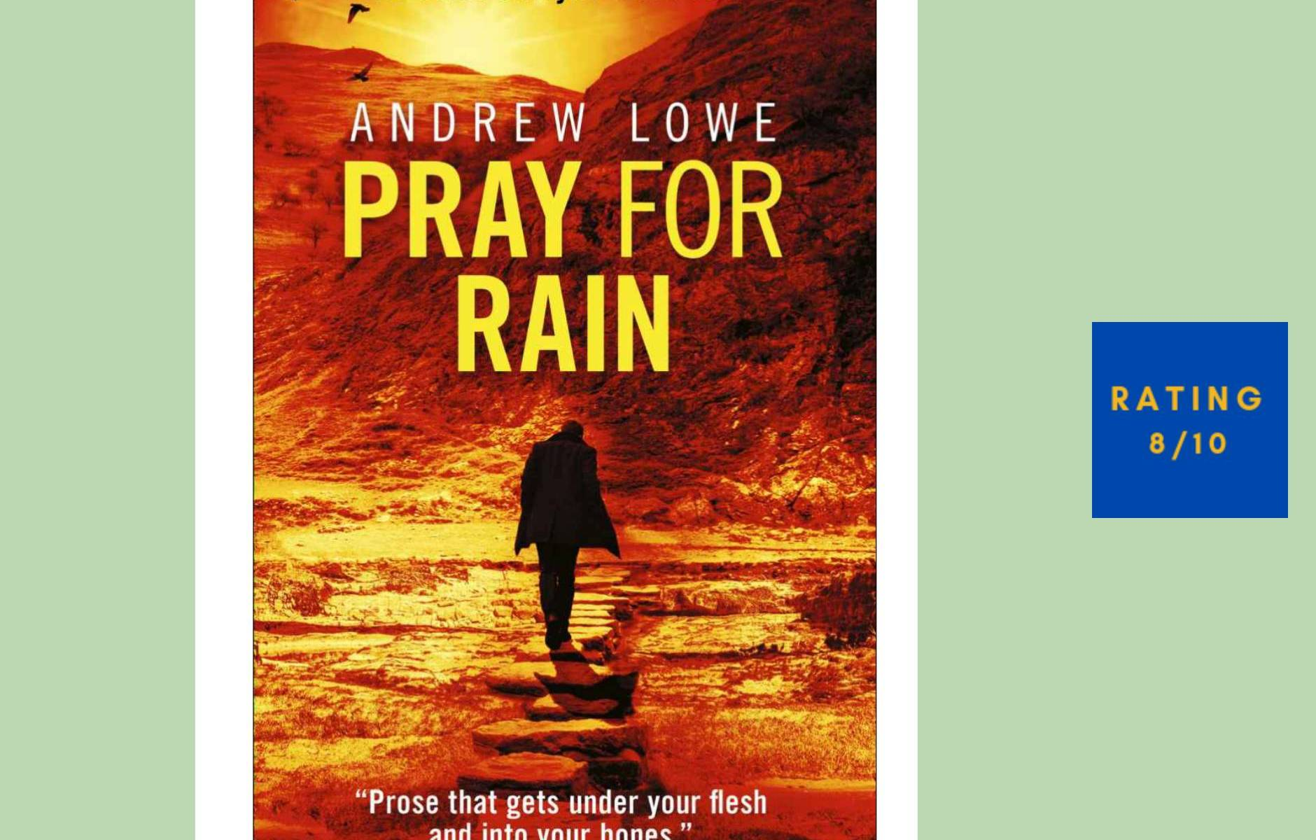 Andrew Lowe Pray fro Rain review