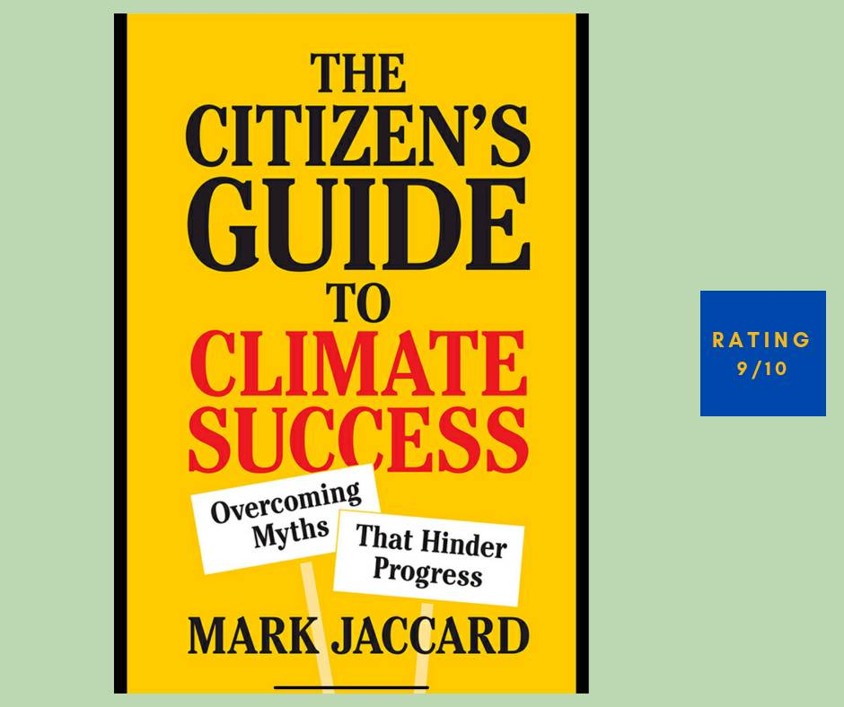 Mark Jaccard The Citizen's Guide to Climate Success review
