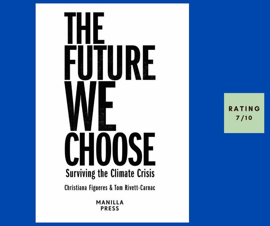 Figueres & Rivett-Carnac The Future We Choose review
