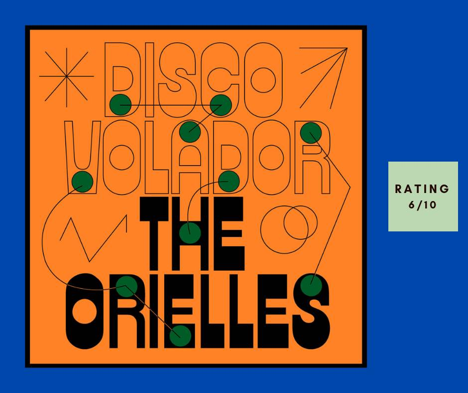 The Orielles Disco Volador review