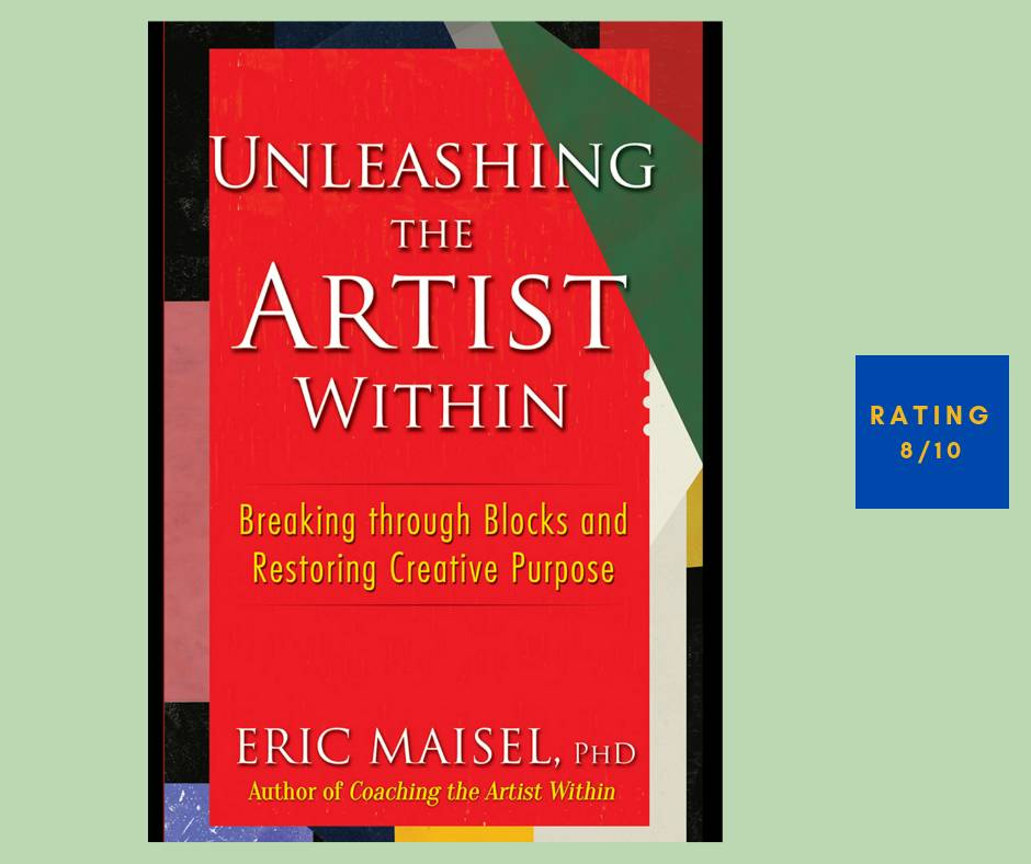 Eric Maisel Unleashing the Artist Within review
