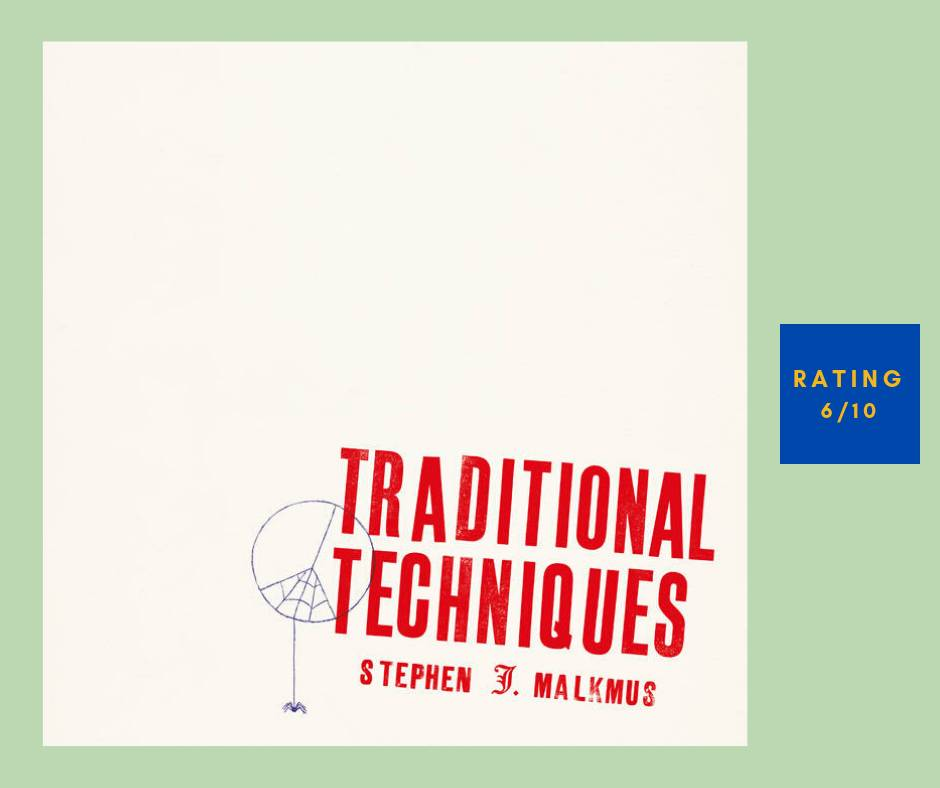 Stephen Malkmus Traditional Techniques review
