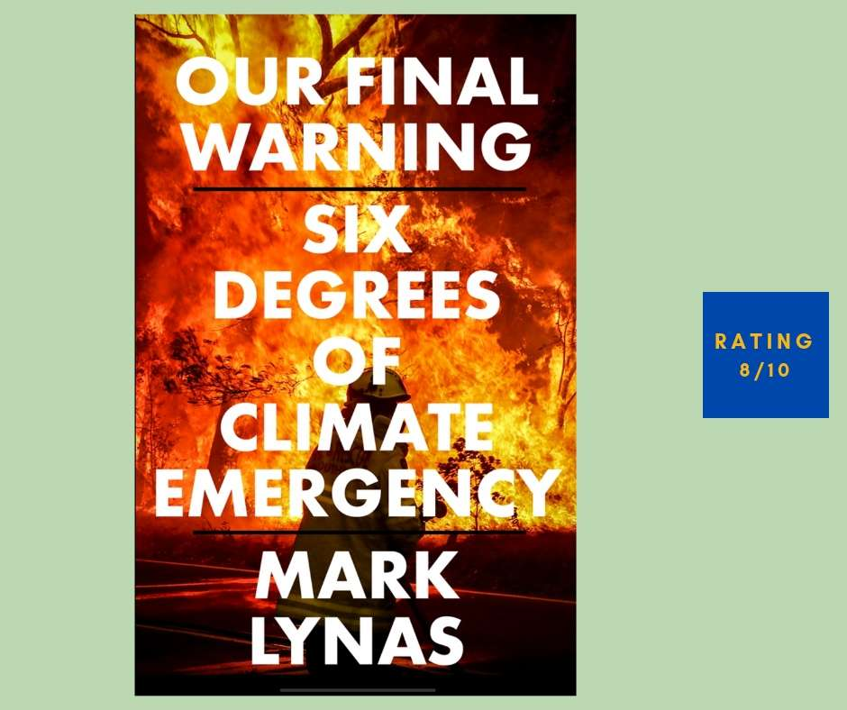 Mark Lynas Our Final Warning review