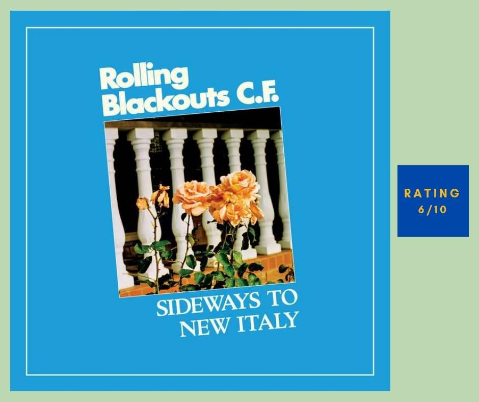 Rolling Blackouts Coastal Fever Sideways to New Italy review