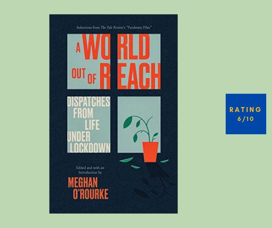 Meghan O'Rourke A World out of Reach review