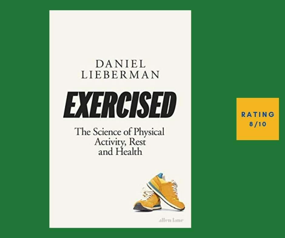 Daniel Lieberman Exercised review