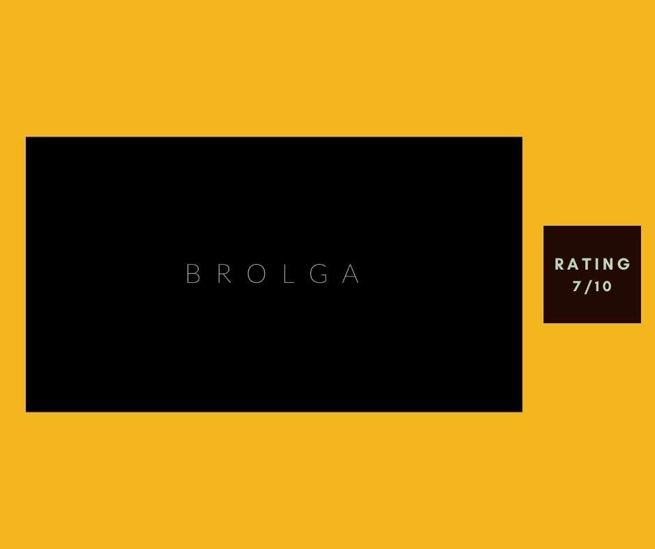 Brolga review