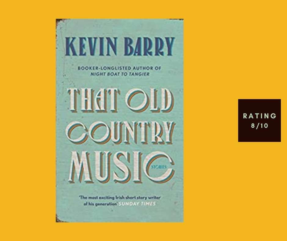 Kevin Barry That Old Country Music review