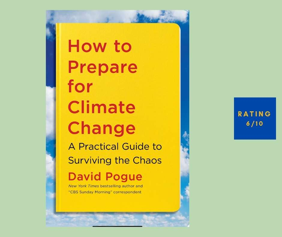 David Pogue How to Prepare for Climate Change review